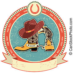 Cowboy boots and hat label on old paper texture.Vintage...