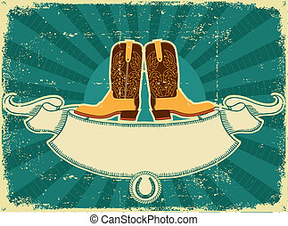 Cowboy boots card on old paper .Vintage background for text