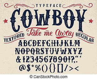 Cowboy, take me away. Handcrafted retro textured regular typeface. Vintage font design, handwritten alphabet. Original handmade textured lettering