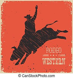 Cowboy riding large wild bull.Western poster