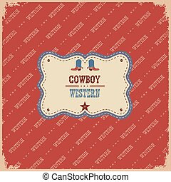 Cowboy western label background. Western illustration with text
