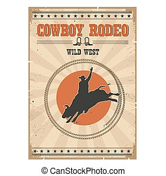 Cowboy wild bull rodeo poster. Western vintage illustration with text