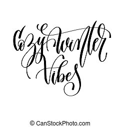 cozy winter vibes - hand lettering inscription text to...