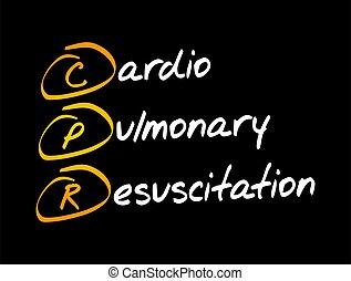 CPR - Cardiopulmonary Resuscitation acronym, medical concept...