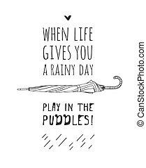 créatif, dessiné, sur, réel, encre, donne, main, puddles., illustration, temps, dessin, work., parapluie, vecteur, text., rigolote, jeu, pluvieux, quand, vous, jour, art, vie, citation