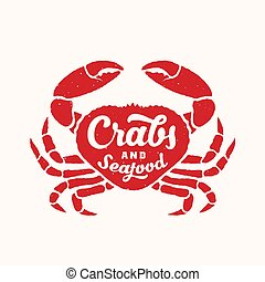 Crabs and Seafood Abstract Vector Sign, Emblem, Icon or Logo Template. Red Crab Silhouette with Retro Typography and Shabby Texture.