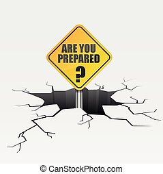 detailed illustration of a cracked ground with are you prepared text on a road sign, insurance concept, eps10 vector