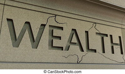 Cracking WEALTH word on the stone facade. Poverty related...