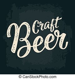 Craft Beer lettering for poster and logotype. Vector vintage...