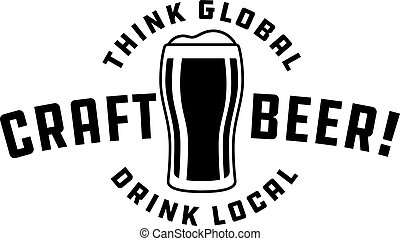 Craft Beer Vector Design - Think global, drink local craft...