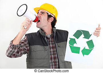 craftsman holding a recycling label and shouting through a megaphone
