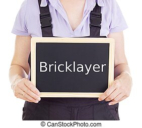 Craftsperson with blackboard: bricklayer