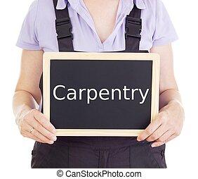 Craftsperson with blackboard: carpentry