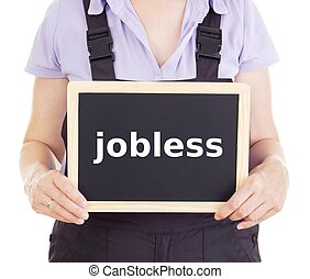 Craftsperson with blackboard: jobless
