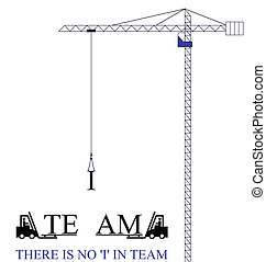 no I in team - Crane with no I in team motivational message ...
