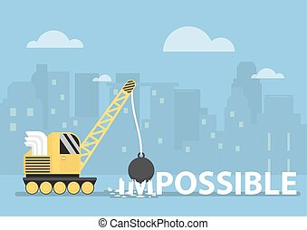 Crane with wrecking ball making the impossible possible