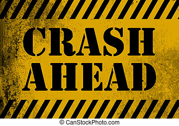 Crash Ahead sign yellow with stripes