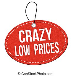 Crazy low prices label or price tag