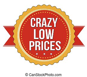Crazy low prices label or stamp