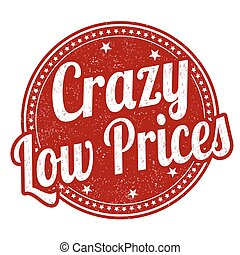 Crazy low prices stamp - Crazy low prices grunge rubber ...