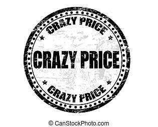 crazy price stamp - Black grunge rubber stamp, with the text...
