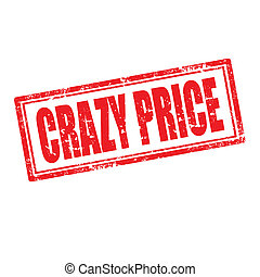 Crazy Price-stamp - Grunge rubber stamp with text Crazy...