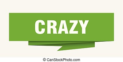 crazy sign. crazy paper origami speech bubble. crazy tag....