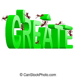 create realize innovate - create ants building green word...