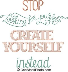 Create yourself poster - Simple inspirational hand lettering...