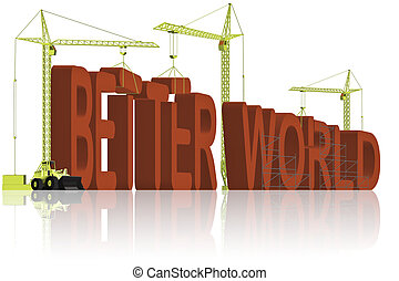 creating better world - tower cranes creating 3D word