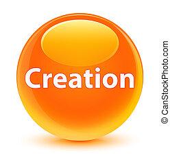 Creation glassy orange round button