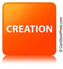 Creation orange square button