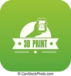Creative 3d printing icon green vector