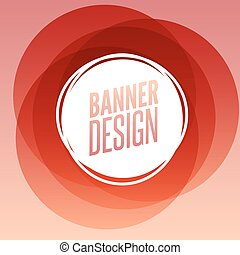 Creative circle round banner with place for text. Frame template