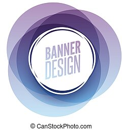 Creative circle round overlay banner with place for text. Frame template