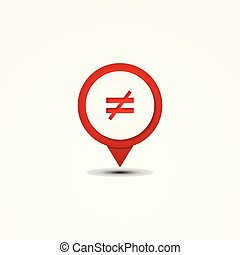 Creative combination not equal mathematics symbol and map pointer. Unique vector combination. Vector illustration EPS.8 EPS.10