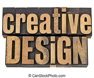 creative design - creativity concept - isolated text in vintagw letterpress wood type