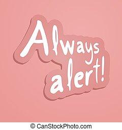 always alert message symbol