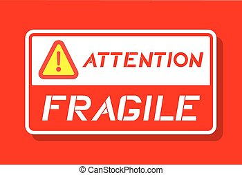 attention fragile advise