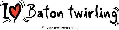 baton twirling love - Creative design of baton twirling love