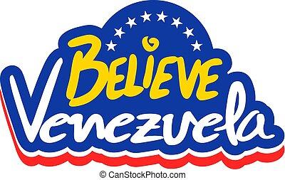 Believe Venezuela nice message - Creative design of Believe...