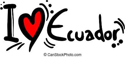 Ecuador love - Creative design of Ecuador love
