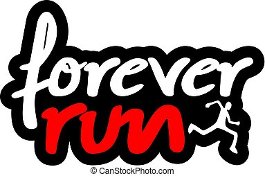 forever run message - Creative design of forever run message