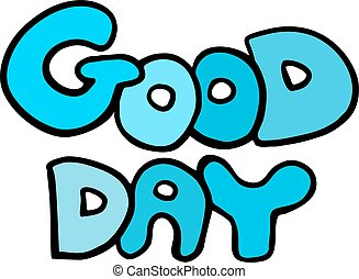 good day clip art and stock illustrations 10 596 good day eps rh canstockphoto com clipart have a good day have a good day animated clipart