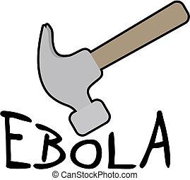 hammer ebola - Creative design of hammer ebola