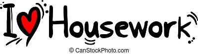 Housework love message - Creative design of Housework love...