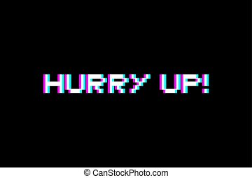 hurry up visual message - Creative design of hurry up visual...