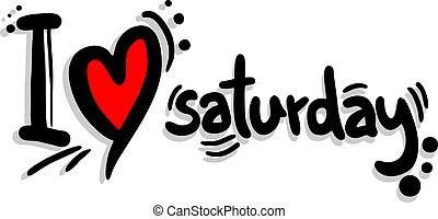 Creative design of I love Saturday