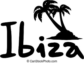 Ibiza message - Creative design of Ibiza message