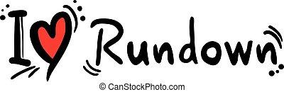 Rundown love - Creative design of Rundown love